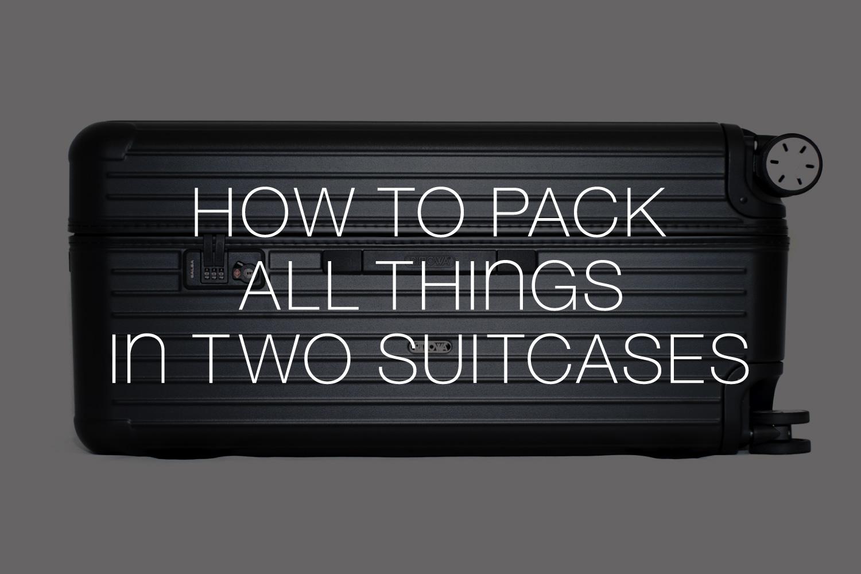 所有物をスーツケース2個分にする方法